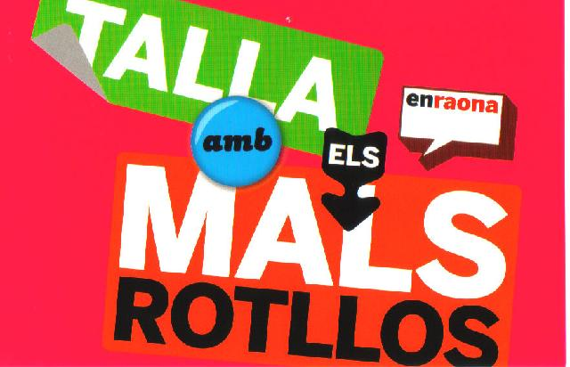 Talla amb els mals rotllos
